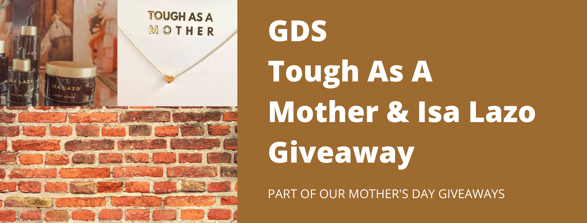 GDS Tough As A Mother & Isa Lazo Giveaway