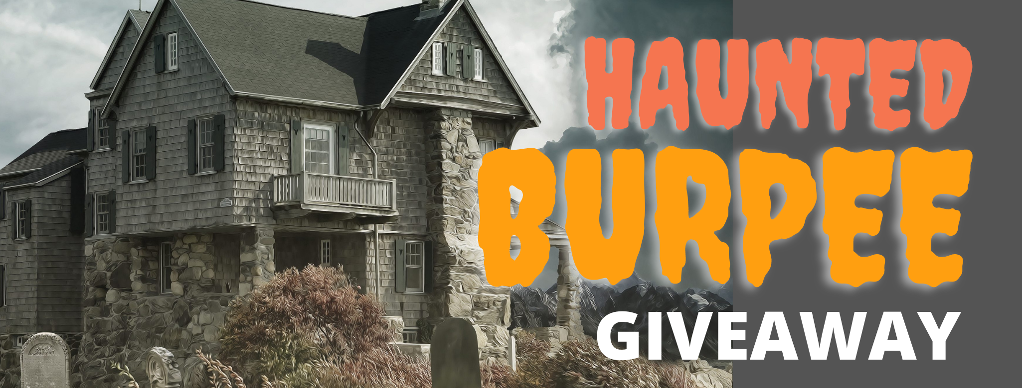 Haunted Burpee Giveaway